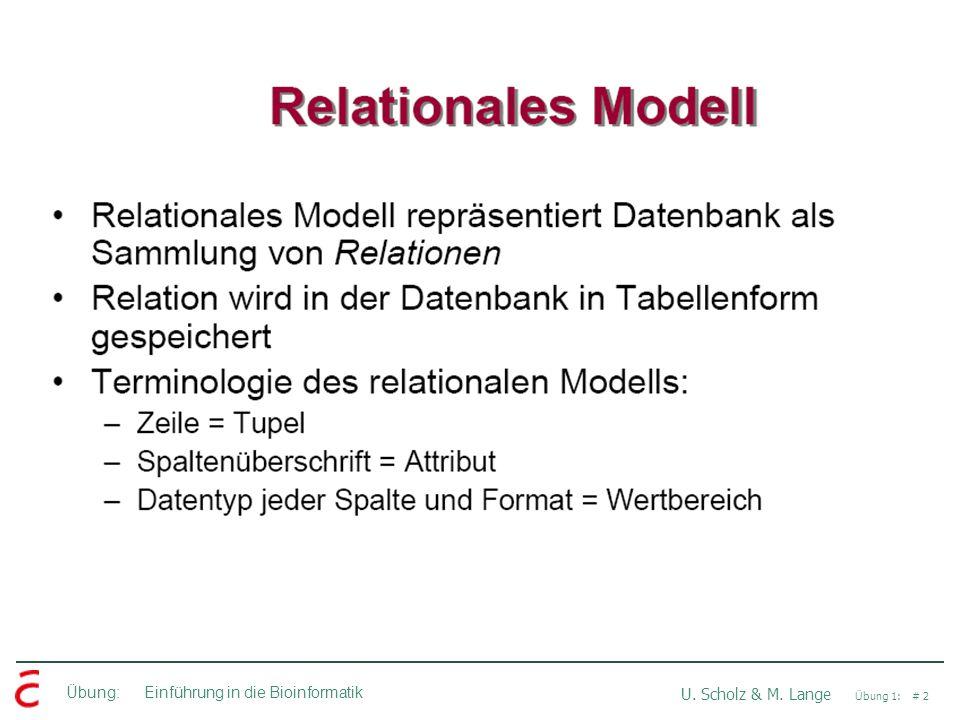 Übung: Einführung in die Bioinformatik U. Scholz & M. Lange Übung 1: # 2