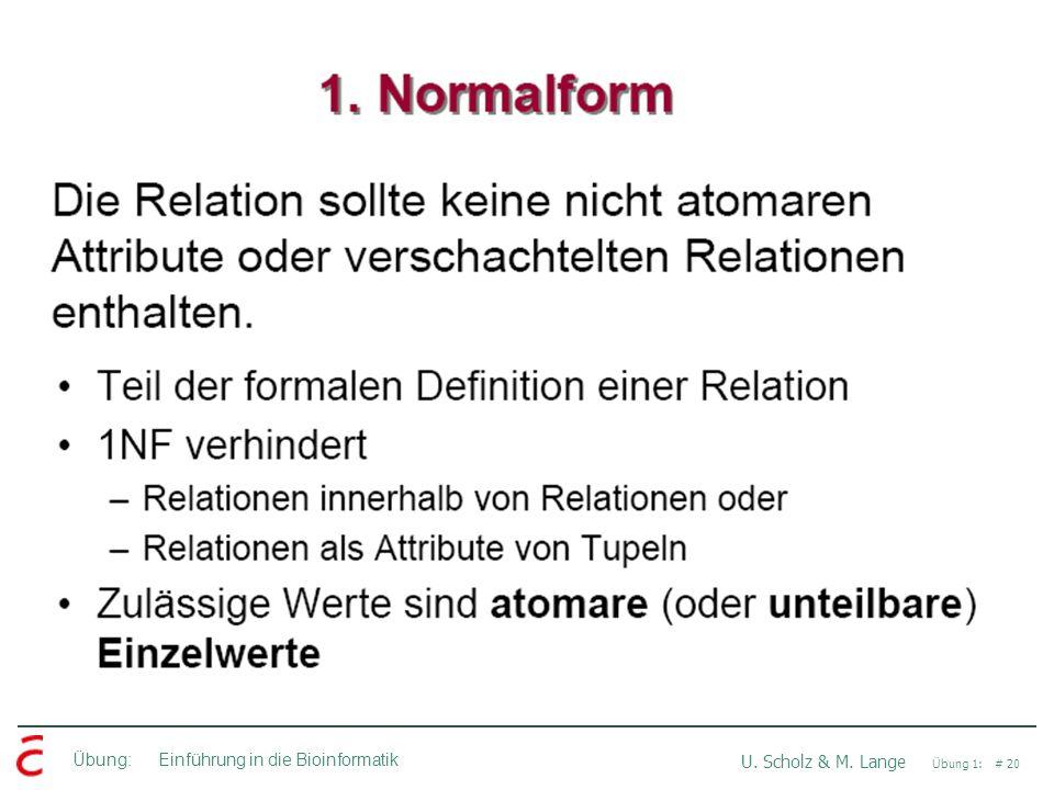 Übung: Einführung in die Bioinformatik U. Scholz & M. Lange Übung 1: # 20