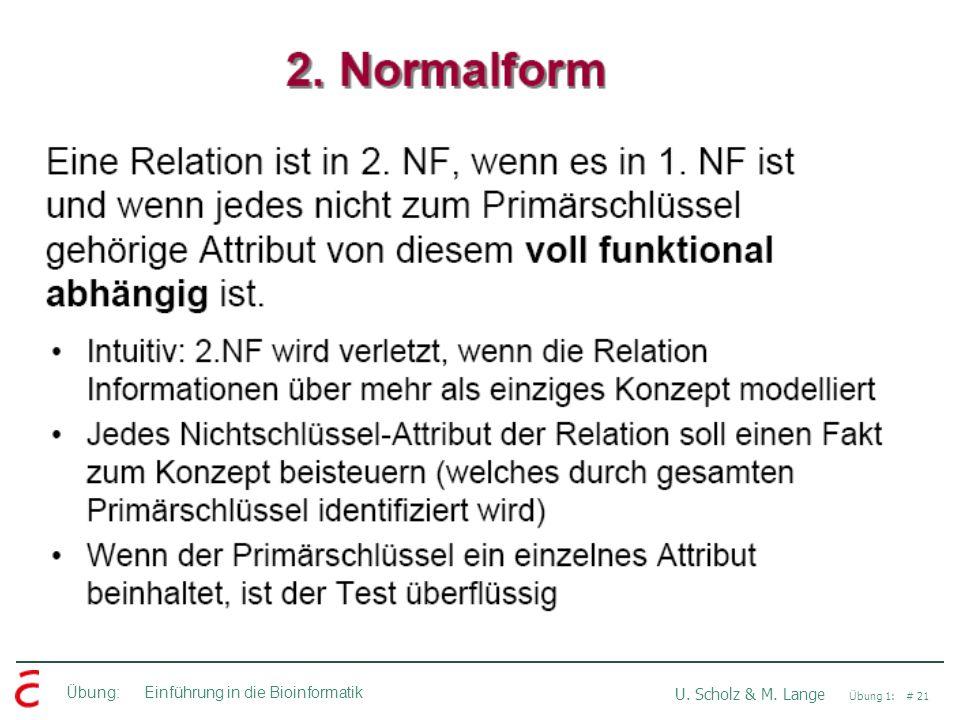 Übung: Einführung in die Bioinformatik U. Scholz & M. Lange Übung 1: # 21