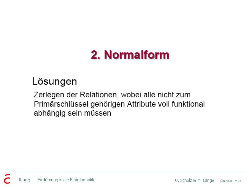 Übung: Einführung in die Bioinformatik U. Scholz & M. Lange Übung 1: # 22