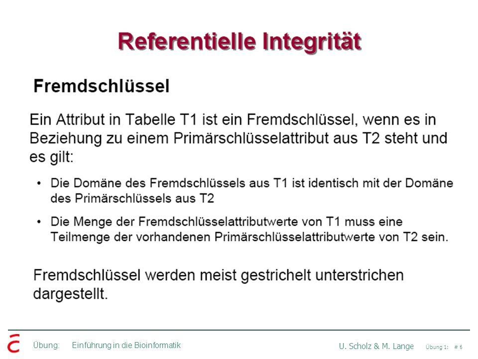 Übung: Einführung in die Bioinformatik U. Scholz & M. Lange Übung 1: # 6