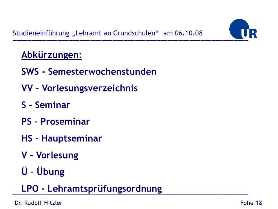 """________________________________________________________________ Dr. Rudolf Hitzler Studieneinführung """"Lehramt an Grundschulen"""" am 06.10.08 Folie 18 _"""