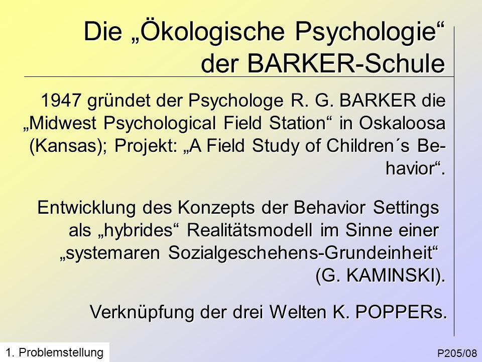 """Die """"Ökologische Psychologie der BARKER-Schule P205/08 1."""