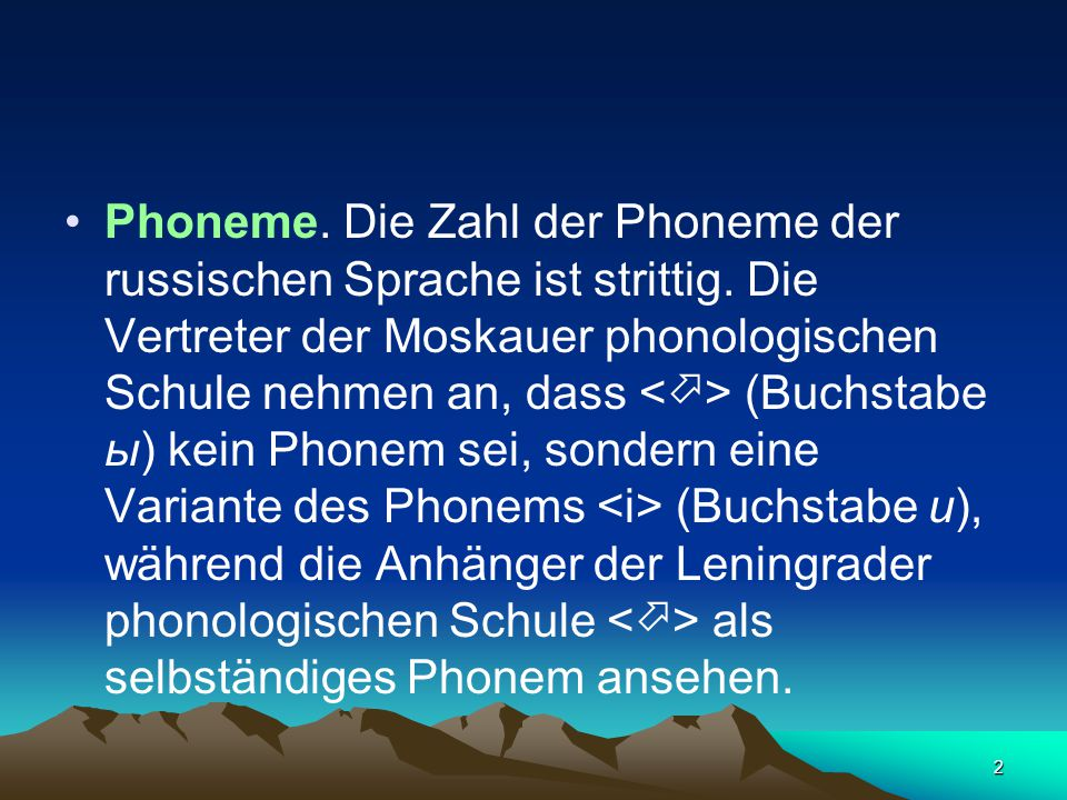 2 Phoneme. Die Zahl der Phoneme der russischen Sprache ist strittig.