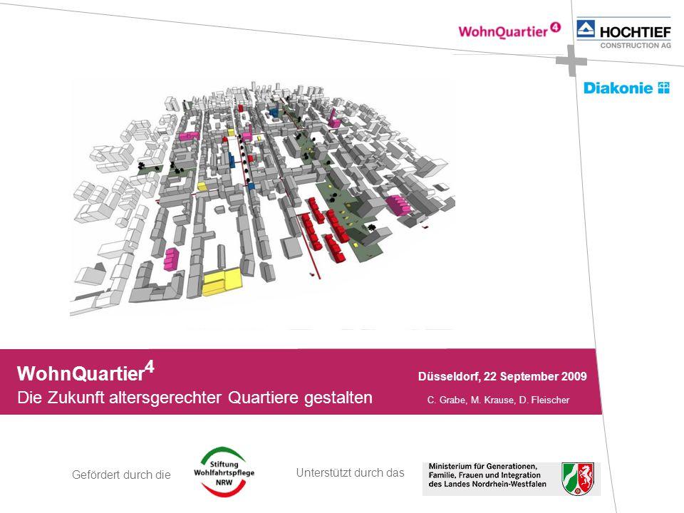 Gefördert durch die Unterstützt durch das WohnQuartier 4 Düsseldorf, 22 September 2009 Die Zukunft altersgerechter Quartiere gestalten C. Grabe, M. Kr