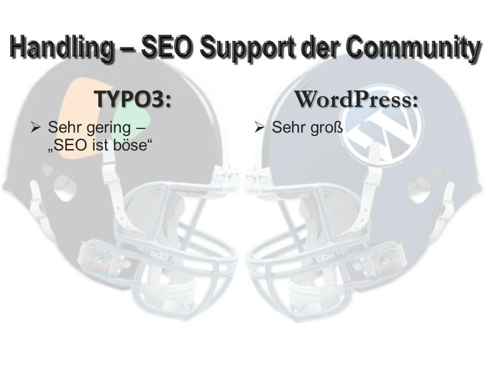 """TYPO3:  Sehr gering – """"SEO ist böse WordPress:  Sehr groß"""