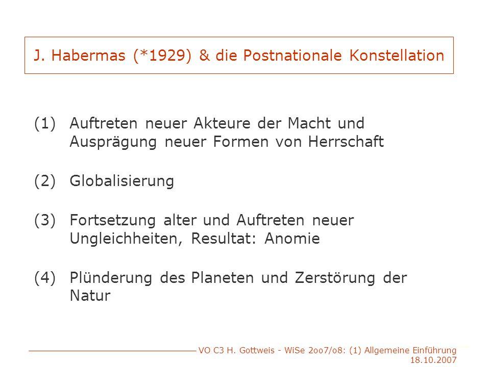 VO C3 H.Gottweis - WiSe 2oo7/o8: (1) Allgemeine Einführung 18.10.2007 J.