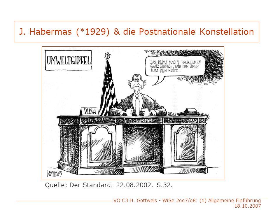 VO C3 H. Gottweis - WiSe 2oo7/o8: (1) Allgemeine Einführung 18.10.2007 J.
