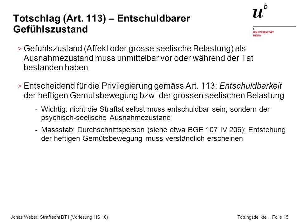 Jonas Weber: Strafrecht BT I (Vorlesung HS 10) Tötungsdelikte − Folie 15 Totschlag (Art.