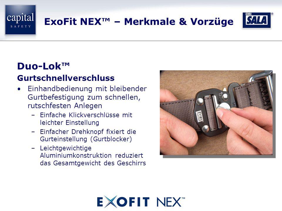 ExoFit NEX™ – Merkmale & Vorzüge Duo-Lok™ Gurtschnellverschluss Einhandbedienung mit bleibender Gurtbefestigung zum schnellen, rutschfesten Anlegen –Einfache Klickverschlüsse mit leichter Einstellung –Einfacher Drehknopf fixiert die Gurteinstellung (Gurtblocker) –Leichtgewichtige Aluminiumkonstruktion reduziert das Gesamtgewicht des Geschirrs