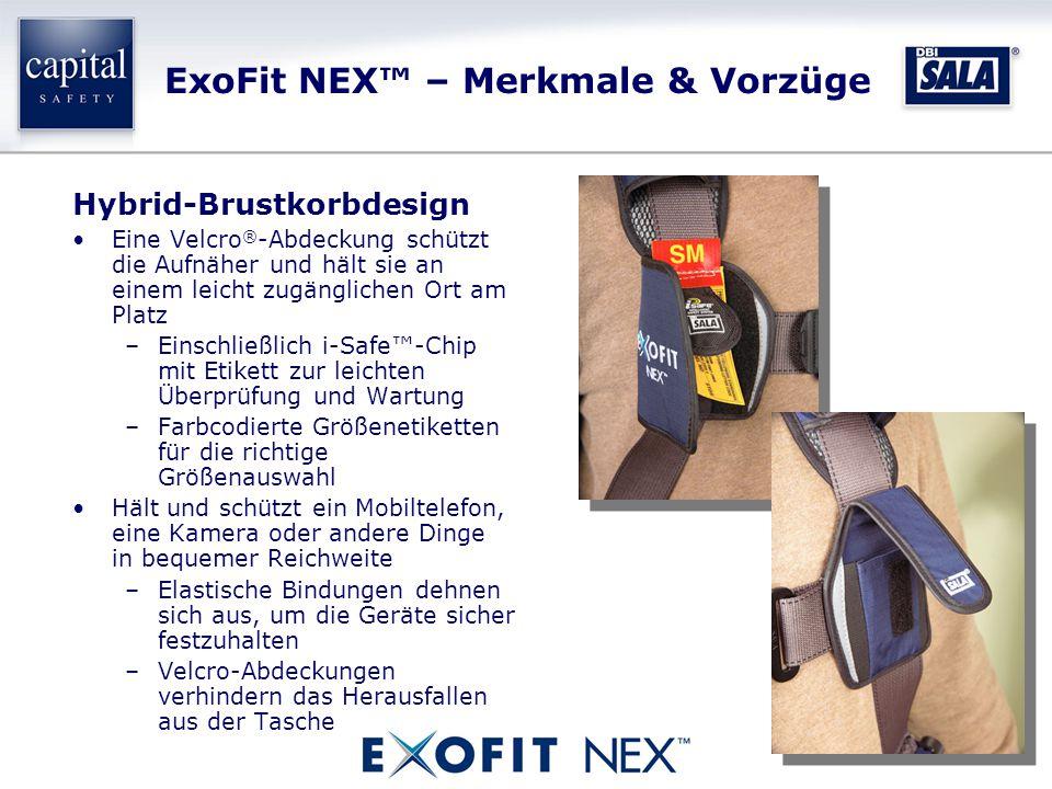 ExoFit NEX™ – Merkmale & Vorzüge Hybrid-Brustkorbdesign Eine Velcro ® -Abdeckung schützt die Aufnäher und hält sie an einem leicht zugänglichen Ort am Platz –Einschließlich i-Safe™-Chip mit Etikett zur leichten Überprüfung und Wartung –Farbcodierte Größenetiketten für die richtige Größenauswahl Hält und schützt ein Mobiltelefon, eine Kamera oder andere Dinge in bequemer Reichweite –Elastische Bindungen dehnen sich aus, um die Geräte sicher festzuhalten –Velcro-Abdeckungen verhindern das Herausfallen aus der Tasche