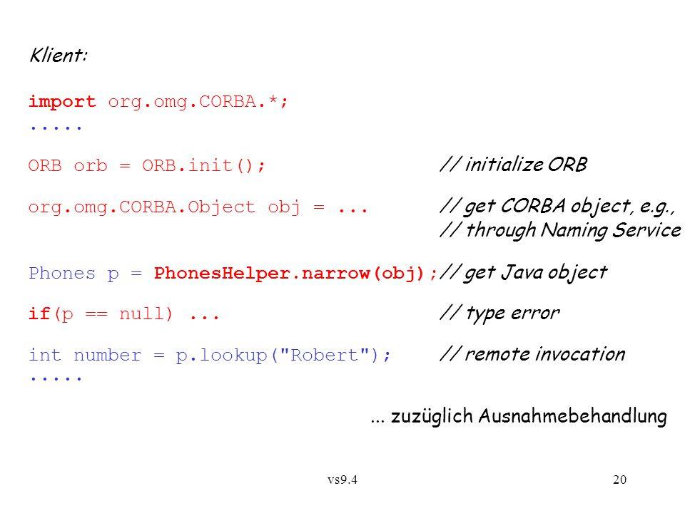 vs9.420 Klient: import org.omg.CORBA.*;.....