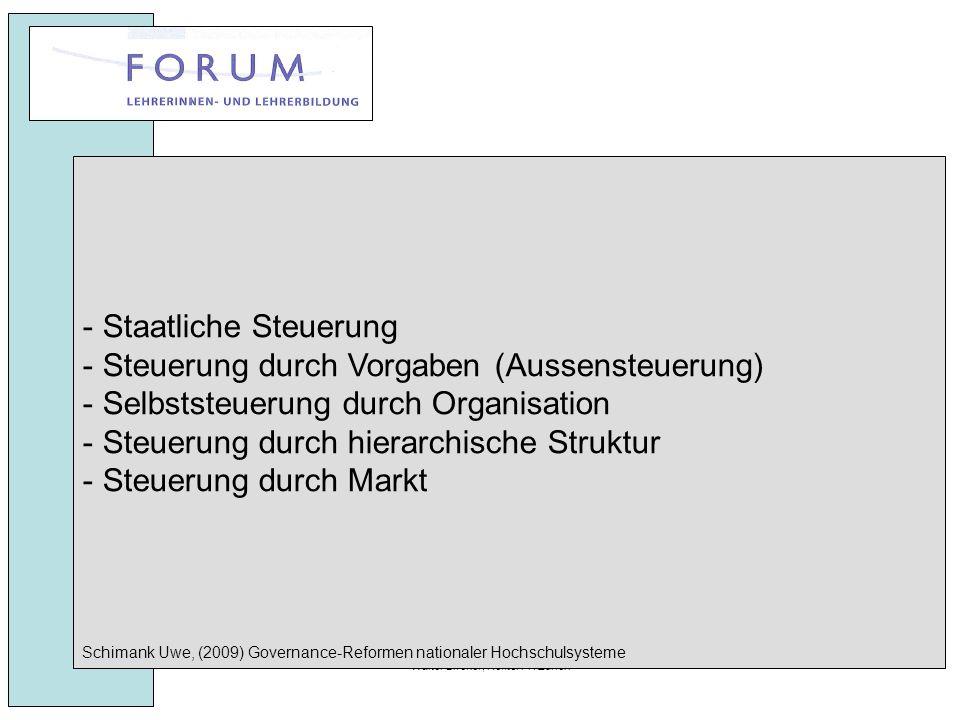 27. April 2010Walter Bircher, Rektor PH Zürich - Staatliche Steuerung - Steuerung durch Vorgaben (Aussensteuerung) - Selbststeuerung durch Organisatio