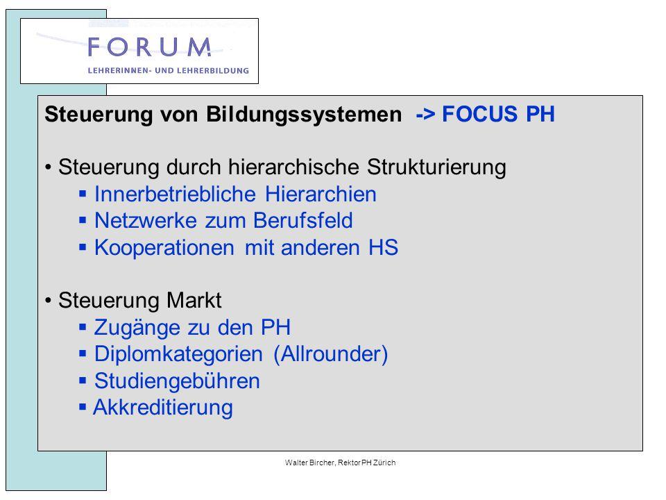 27. April 2010Walter Bircher, Rektor PH Zürich Steuerung von Bildungssystemen -> FOCUS PH Steuerung durch hierarchische Strukturierung  Innerbetriebl