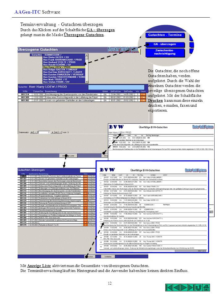 Terminverwaltung - Gutachten überzogen Durch das Klicken auf der Schaltfläche GA – überzogen gelangt man in die Maske Überzogene Gutachten. Die Gutach