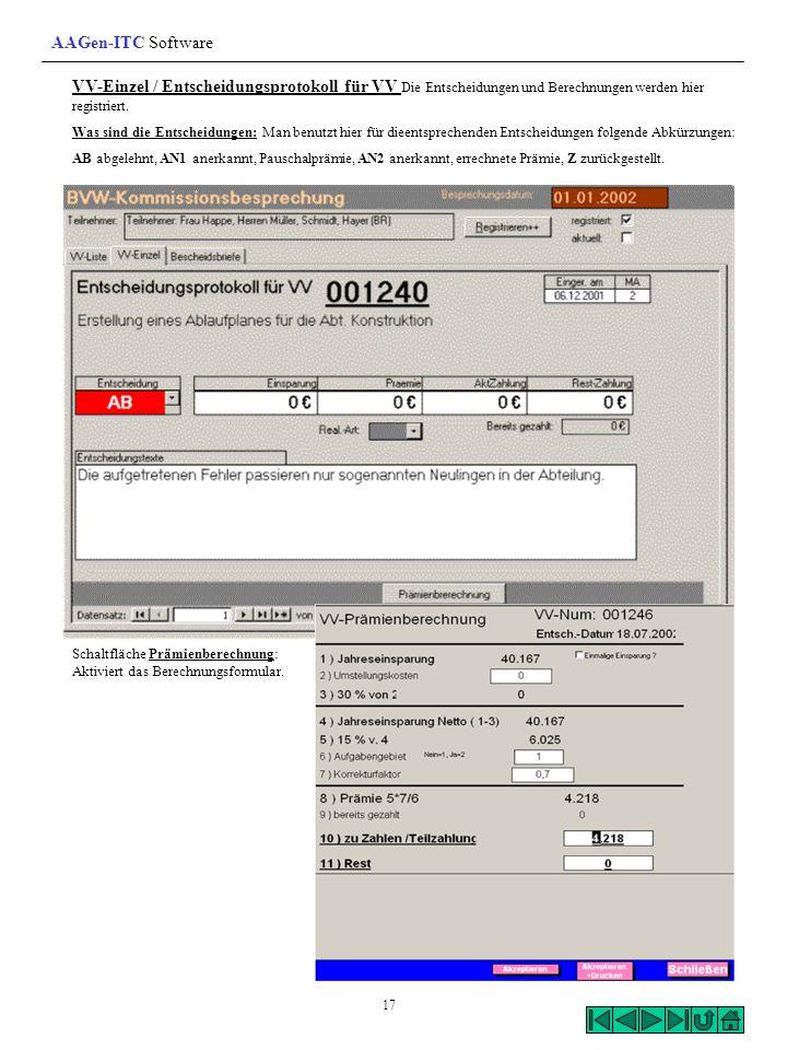 VV-Einzel / Entscheidungsprotokoll für VV Die Entscheidungen und Berechnungen werden hier registriert. Was sind die Entscheidungen: Man benutzt hier f
