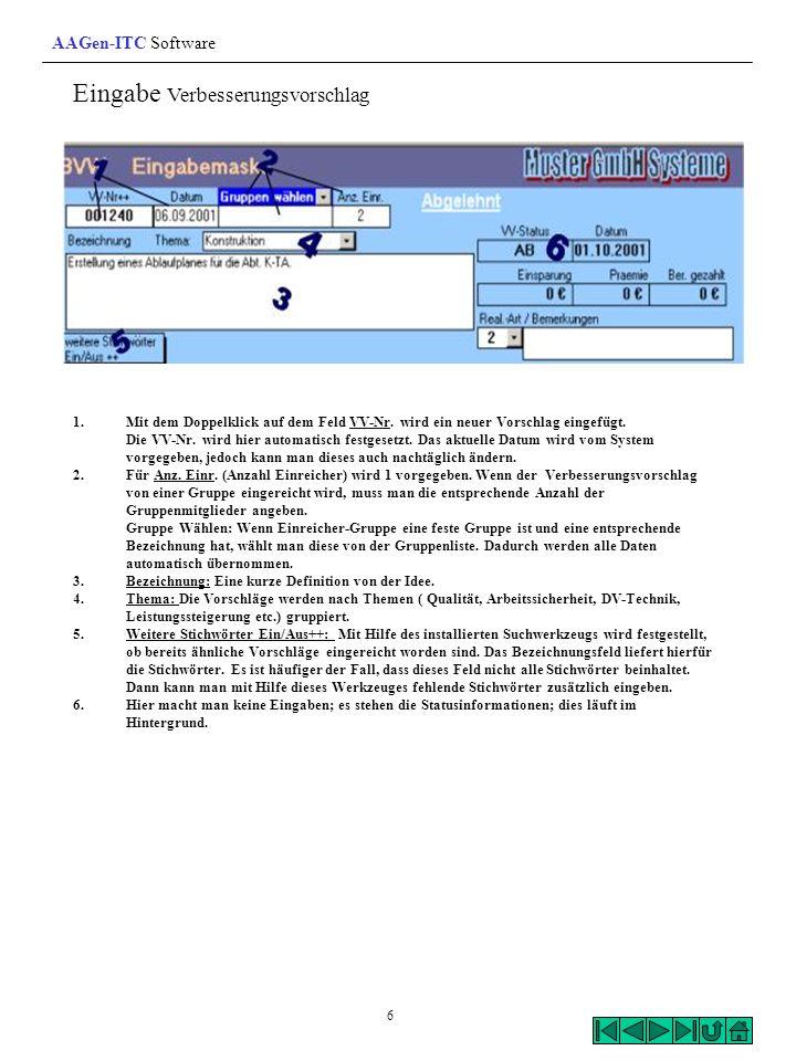 Eingabe Verbesserungsvorschlag 1.Mit dem Doppelklick auf dem Feld VV-Nr. wird ein neuer Vorschlag eingefügt. Die VV-Nr. wird hier automatisch festgese