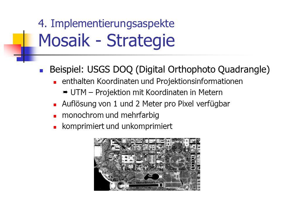 4.Implementierungsaspekte Mosaik - Strategie Mosaik erstellen Zerlegung erfolgt bzgl.