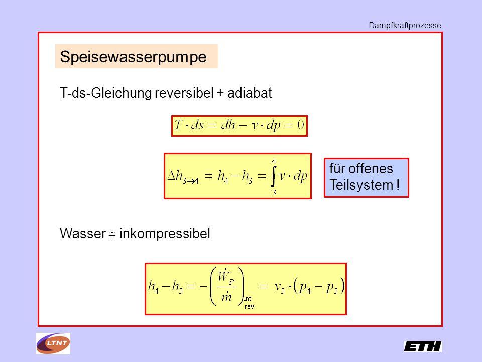 Speisewasserpumpe T-ds-Gleichung reversibel + adiabat Wasser  inkompressibel für offenes Teilsystem !