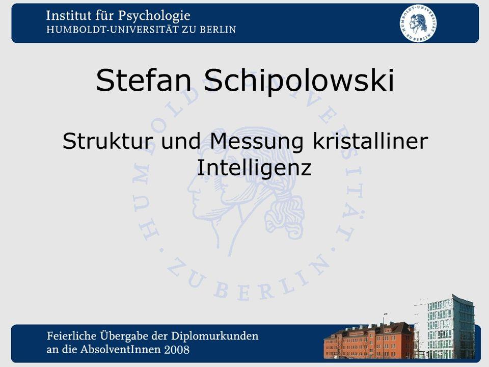 Stefan Schipolowski Struktur und Messung kristalliner Intelligenz