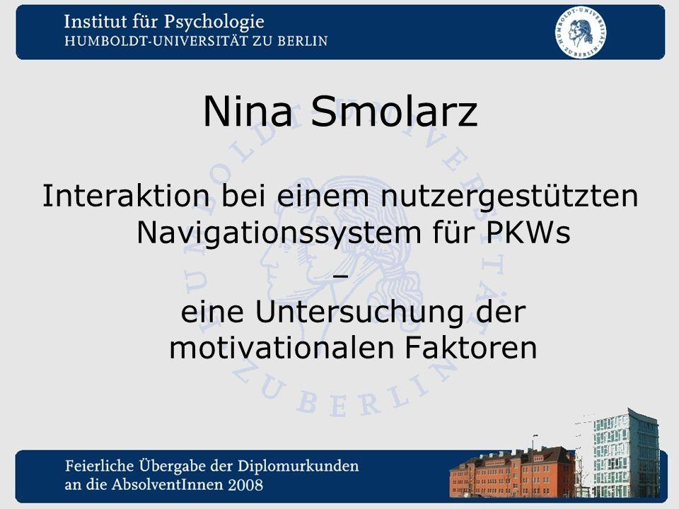 Nina Smolarz Interaktion bei einem nutzergestützten Navigationssystem für PKWs – eine Untersuchung der motivationalen Faktoren