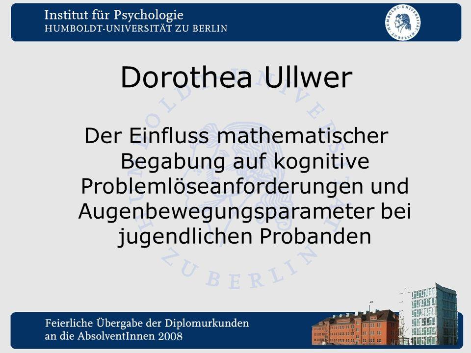 Dorothea Ullwer Der Einfluss mathematischer Begabung auf kognitive Problemlöseanforderungen und Augenbewegungsparameter bei jugendlichen Probanden