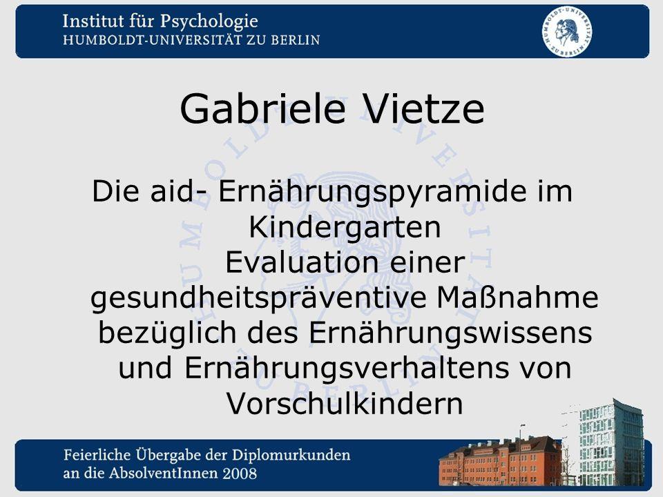 Gabriele Vietze Die aid- Ernährungspyramide im Kindergarten Evaluation einer gesundheitspräventive Maßnahme bezüglich des Ernährungswissens und Ernähr
