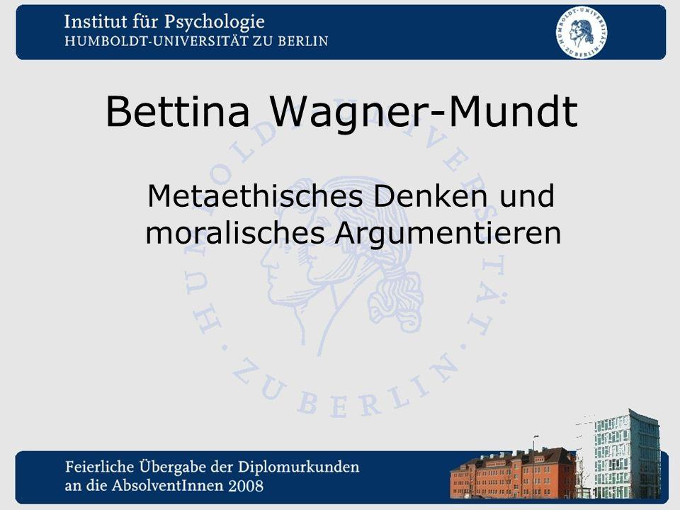 Bettina Wagner-Mundt Metaethisches Denken und moralisches Argumentieren