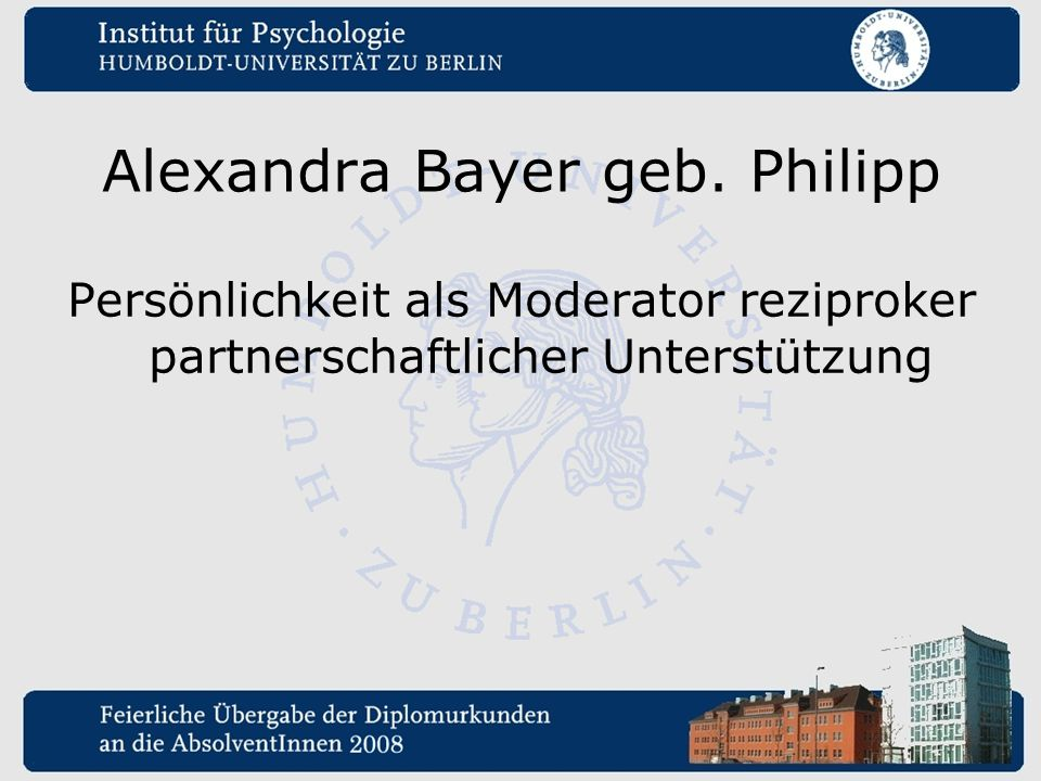 Alexandra Bayer geb. Philipp Persönlichkeit als Moderator reziproker partnerschaftlicher Unterstützung