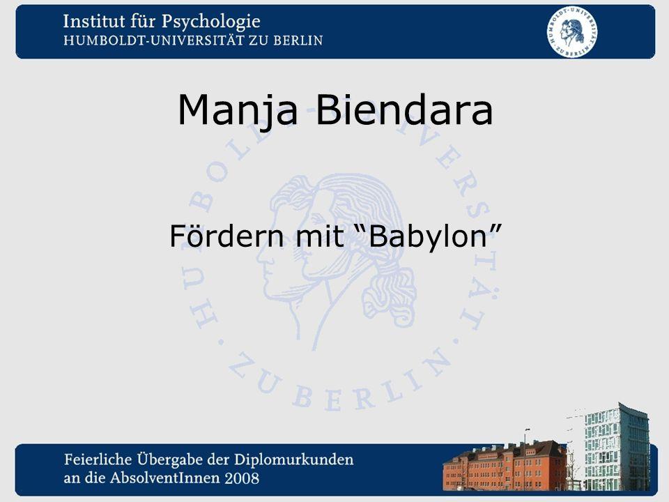 """Manja Biendara Fördern mit """"Babylon"""""""