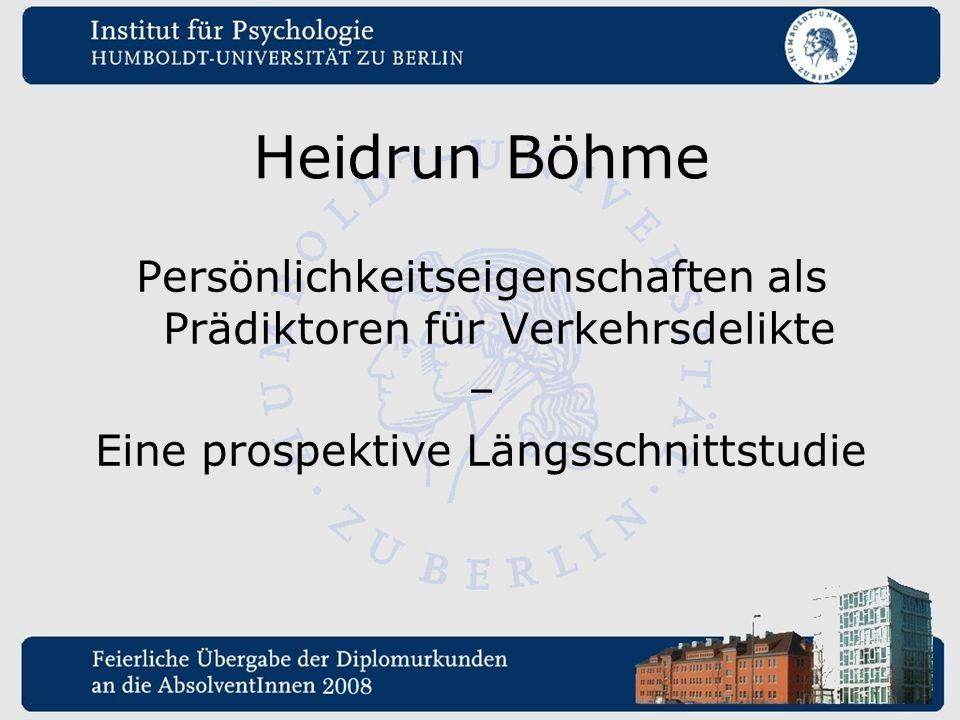 Heidrun Böhme Persönlichkeitseigenschaften als Prädiktoren für Verkehrsdelikte – Eine prospektive Längsschnittstudie