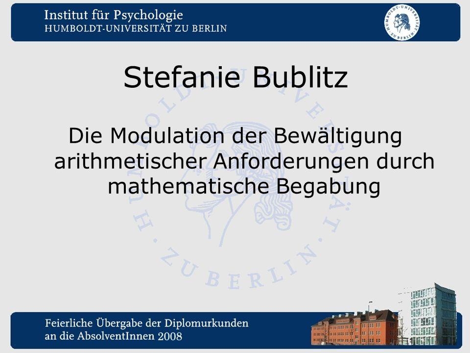 Stefanie Bublitz Die Modulation der Bewältigung arithmetischer Anforderungen durch mathematische Begabung