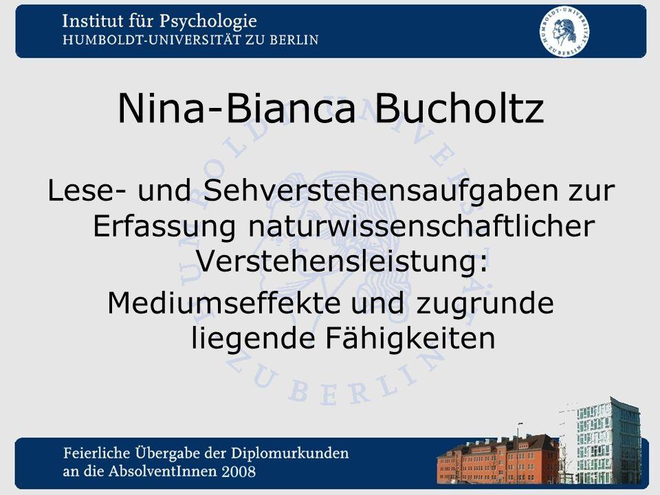Nina-Bianca Bucholtz Lese- und Sehverstehensaufgaben zur Erfassung naturwissenschaftlicher Verstehensleistung: Mediumseffekte und zugrunde liegende Fä