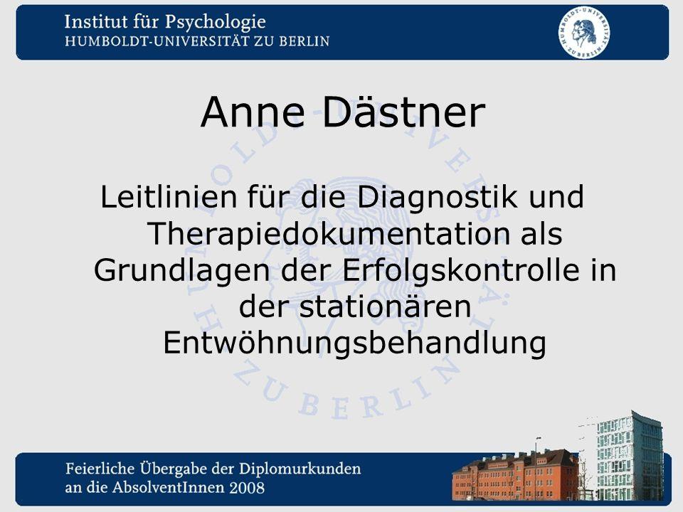 Anne Dästner Leitlinien für die Diagnostik und Therapiedokumentation als Grundlagen der Erfolgskontrolle in der stationären Entwöhnungsbehandlung