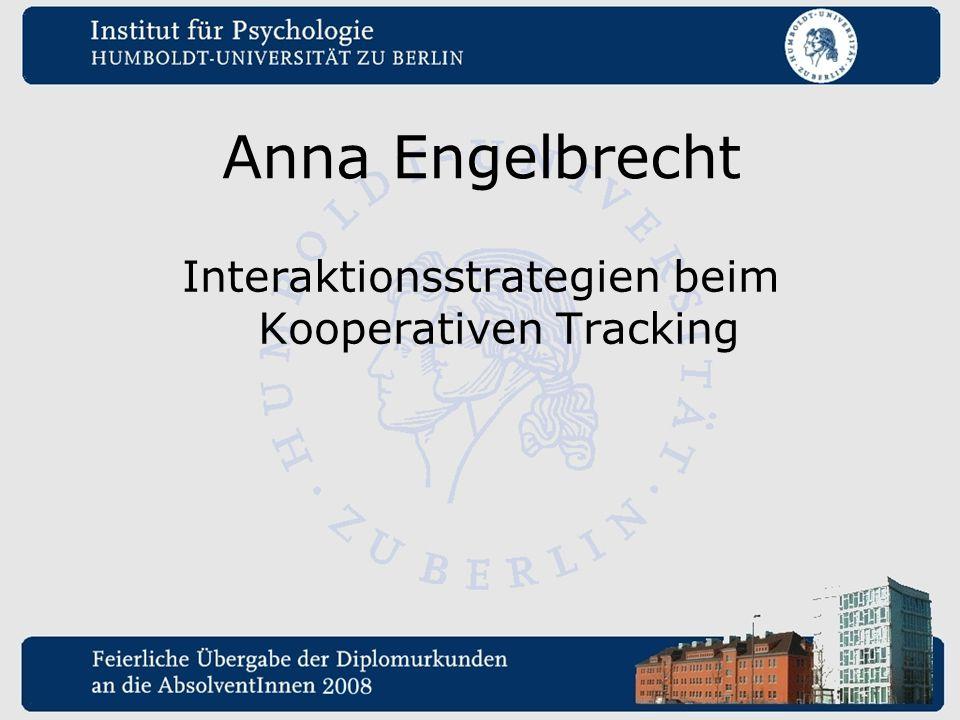 Anna Engelbrecht Interaktionsstrategien beim Kooperativen Tracking