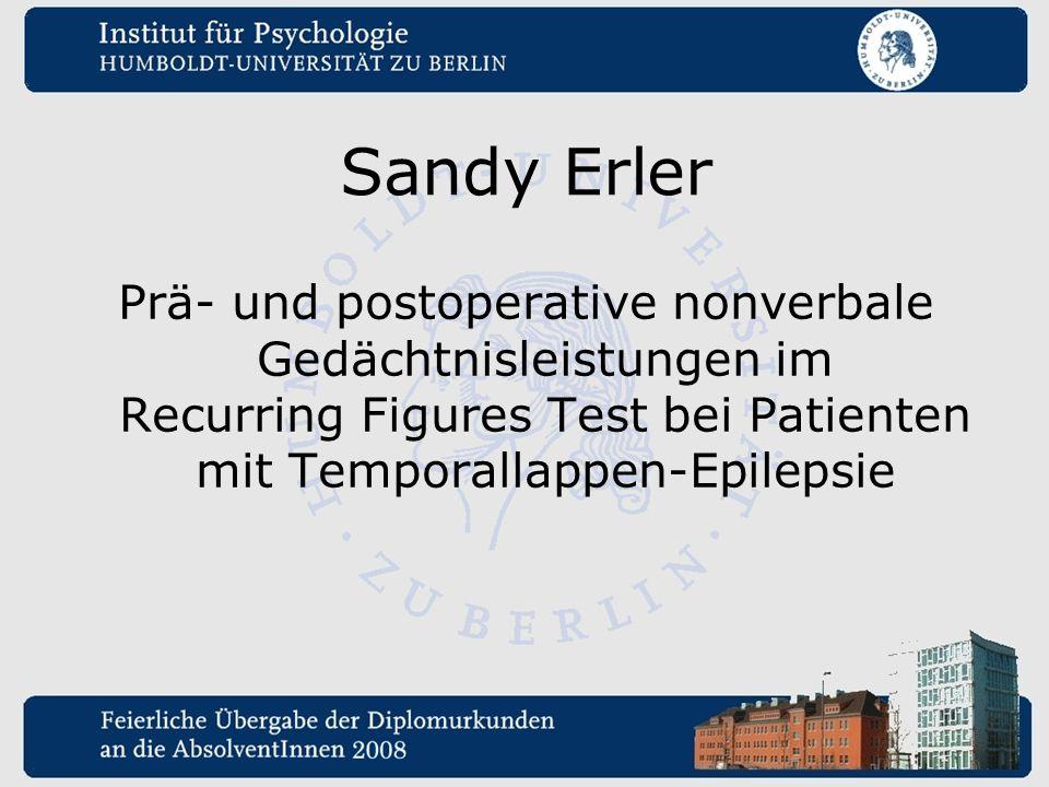 Sandy Erler Prä- und postoperative nonverbale Gedächtnisleistungen im Recurring Figures Test bei Patienten mit Temporallappen-Epilepsie