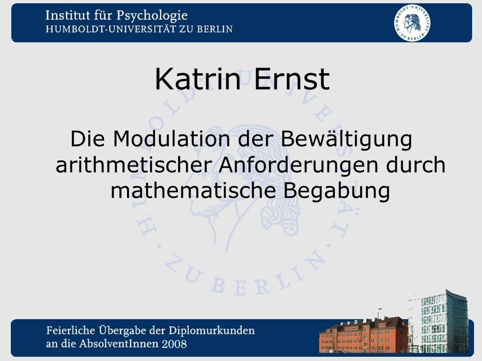 Katrin Ernst Die Modulation der Bewältigung arithmetischer Anforderungen durch mathematische Begabung