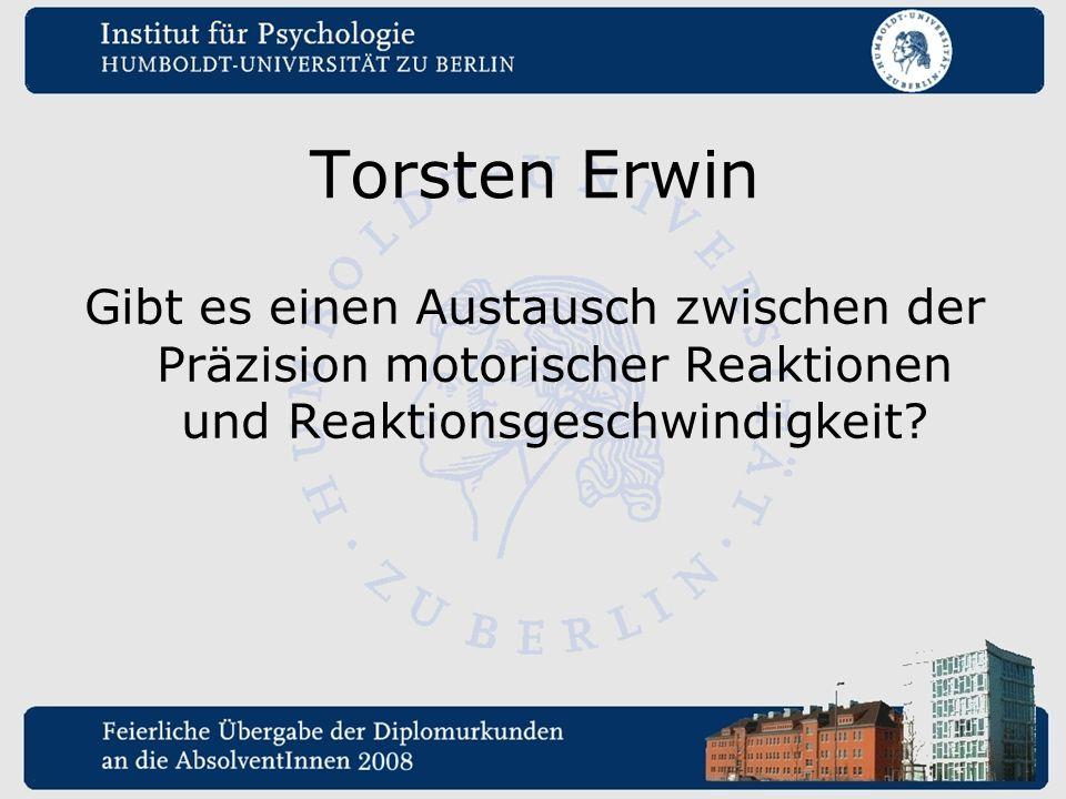 Torsten Erwin Gibt es einen Austausch zwischen der Präzision motorischer Reaktionen und Reaktionsgeschwindigkeit?
