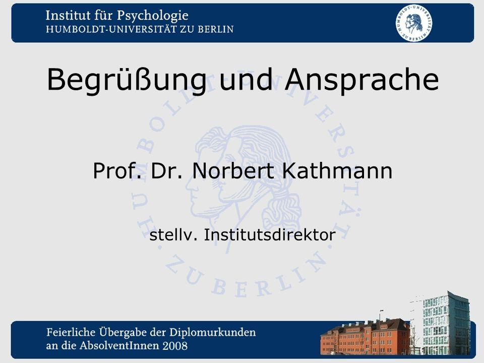 Begrüßung und Ansprache Prof. Dr. Norbert Kathmann stellv. Institutsdirektor
