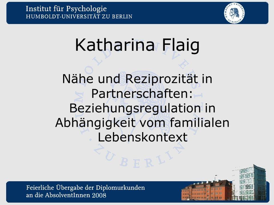 Katharina Flaig Nähe und Reziprozität in Partnerschaften: Beziehungsregulation in Abhängigkeit vom familialen Lebenskontext