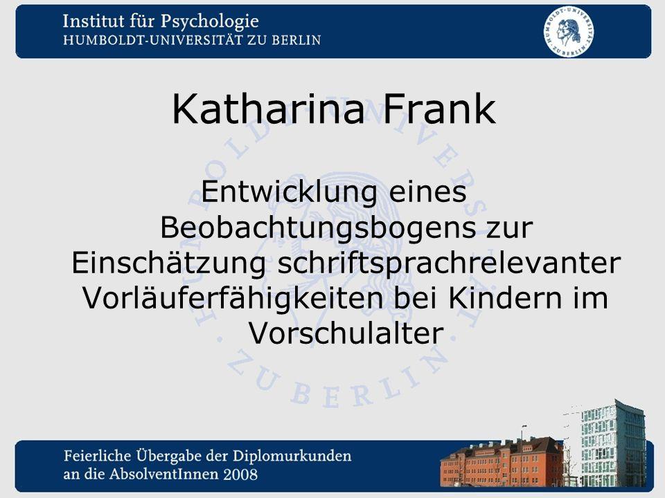 Katharina Frank Entwicklung eines Beobachtungsbogens zur Einschätzung schriftsprachrelevanter Vorläuferfähigkeiten bei Kindern im Vorschulalter