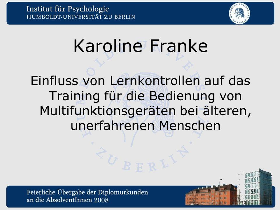 Karoline Franke Einfluss von Lernkontrollen auf das Training für die Bedienung von Multifunktionsgeräten bei älteren, unerfahrenen Menschen