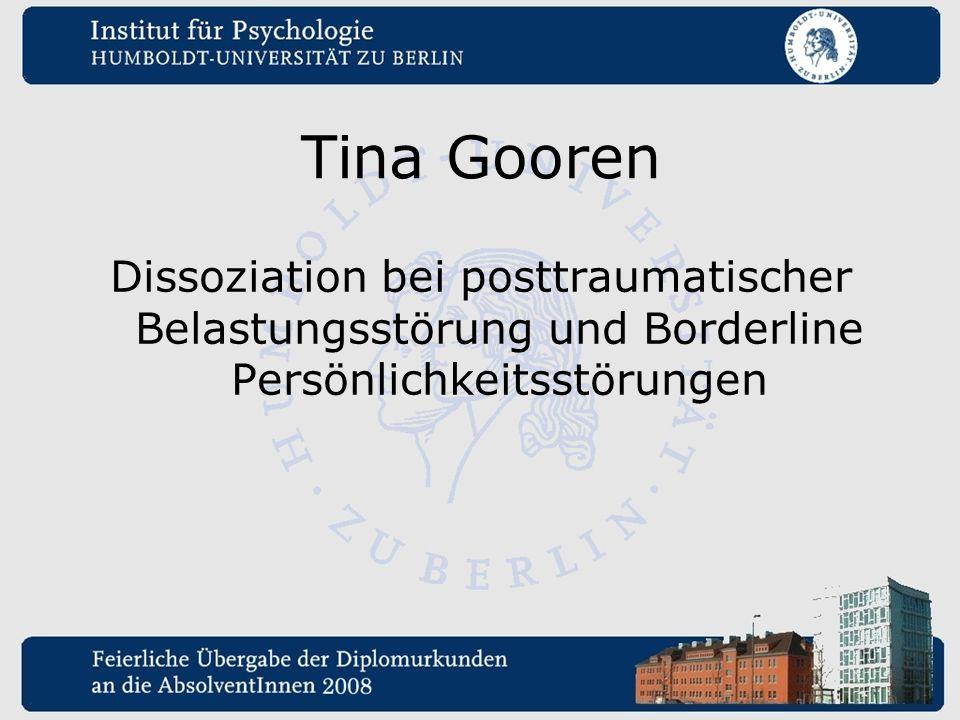Tina Gooren Dissoziation bei posttraumatischer Belastungsstörung und Borderline Persönlichkeitsstörungen