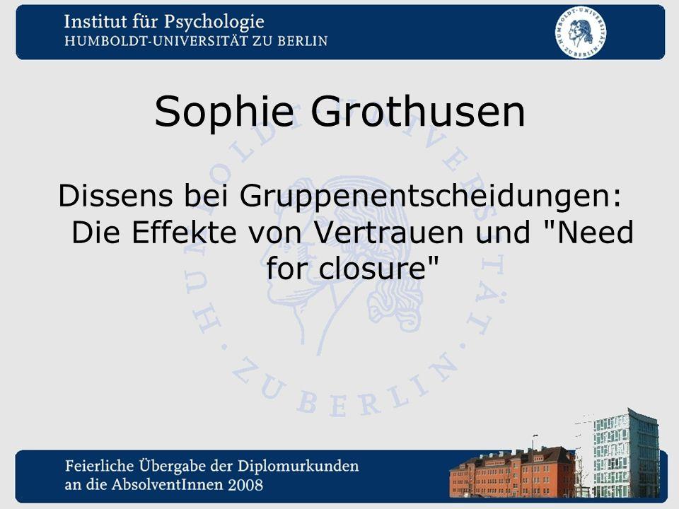 Sophie Grothusen Dissens bei Gruppenentscheidungen: Die Effekte von Vertrauen und