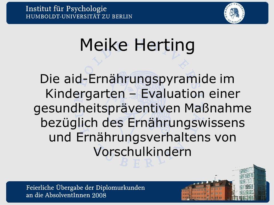Meike Herting Die aid-Ernährungspyramide im Kindergarten – Evaluation einer gesundheitspräventiven Maßnahme bezüglich des Ernährungswissens und Ernähr