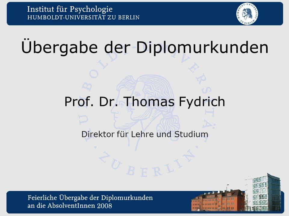 Übergabe der Diplomurkunden Prof. Dr. Thomas Fydrich Direktor für Lehre und Studium