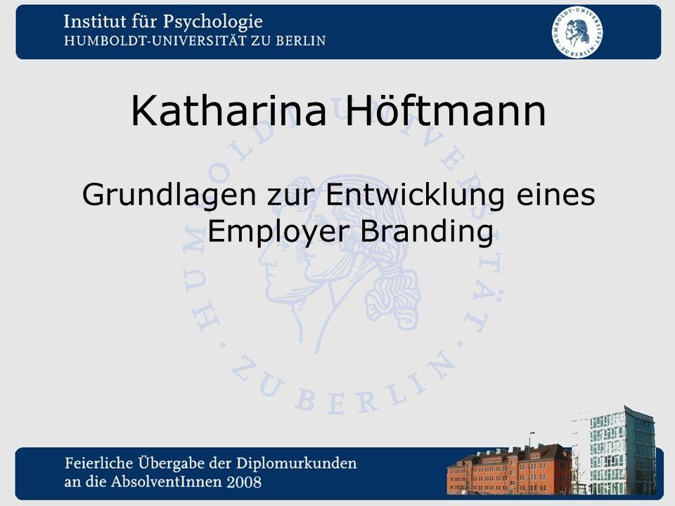 Katharina Höftmann Grundlagen zur Entwicklung eines Employer Branding