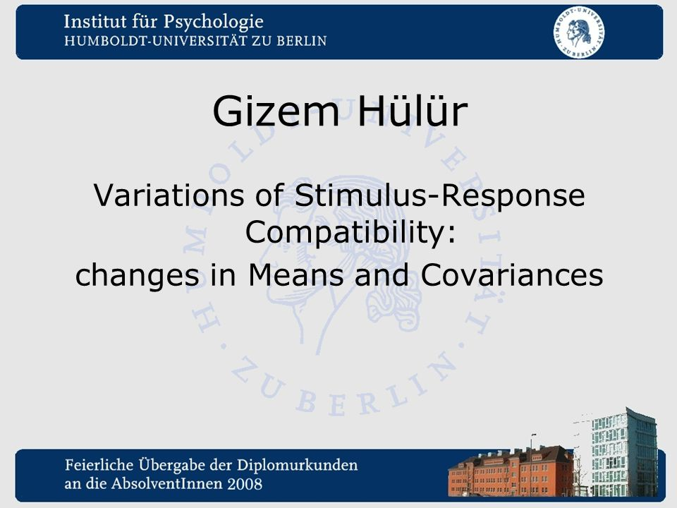 Gizem Hülür Variations of Stimulus-Response Compatibility: changes in Means and Covariances