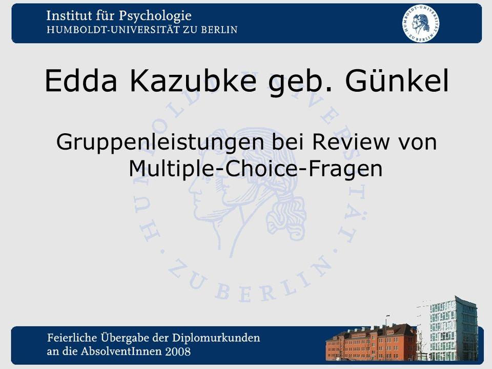 Edda Kazubke geb. Günkel Gruppenleistungen bei Review von Multiple-Choice-Fragen