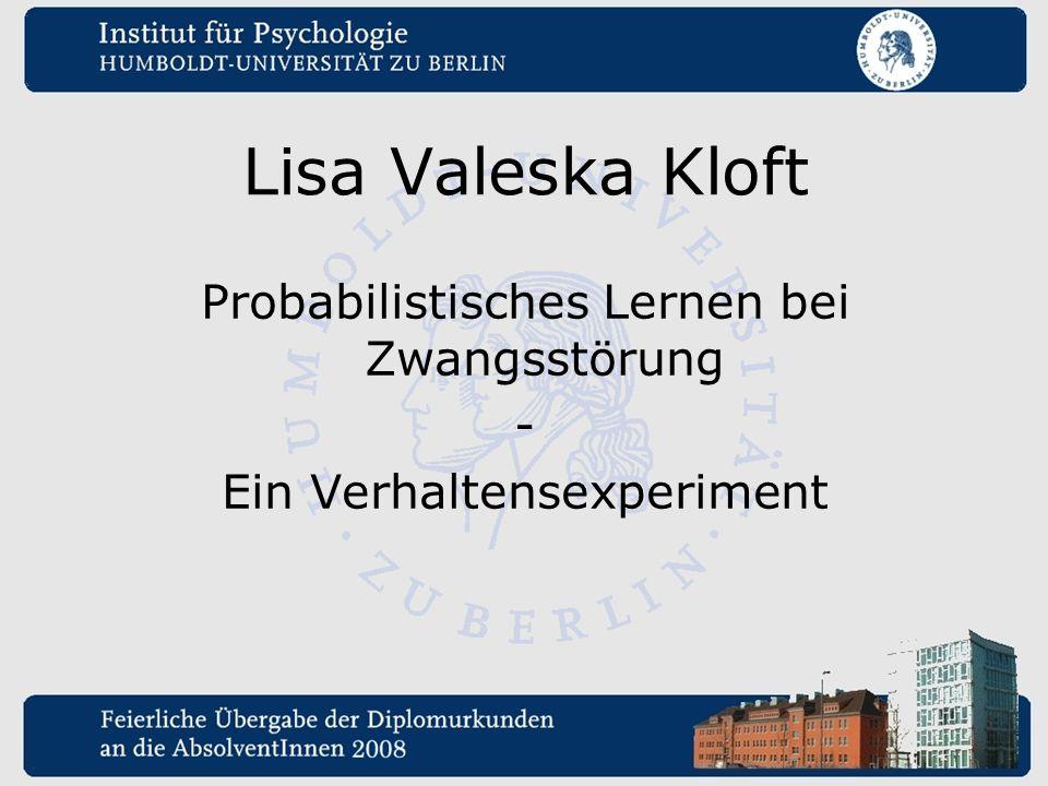 Lisa Valeska Kloft Probabilistisches Lernen bei Zwangsstörung - Ein Verhaltensexperiment